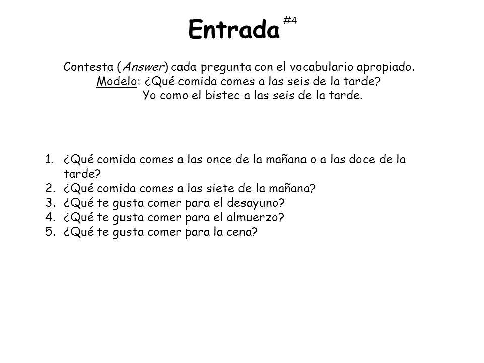 Entrada Contesta (Answer) cada pregunta con el vocabulario apropiado.