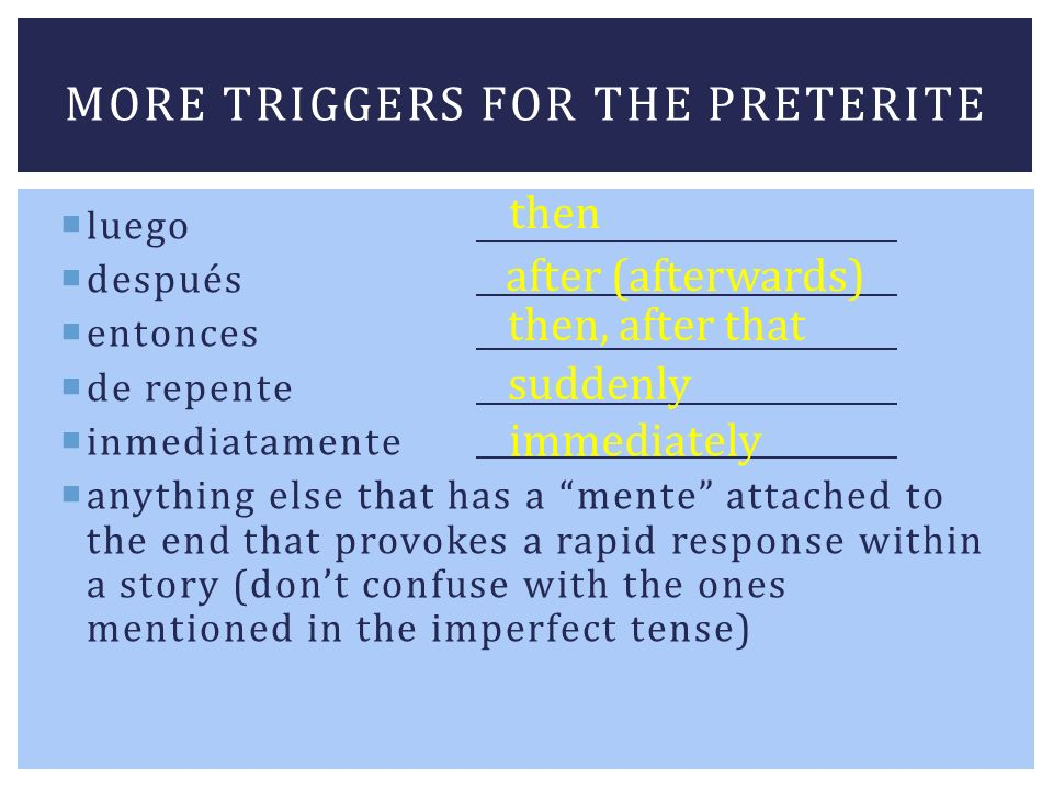 More triggers for the preterite