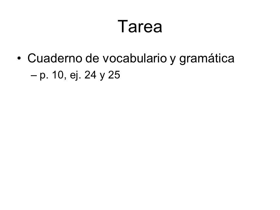 Tarea Cuaderno de vocabulario y gramática p. 10, ej. 24 y 25