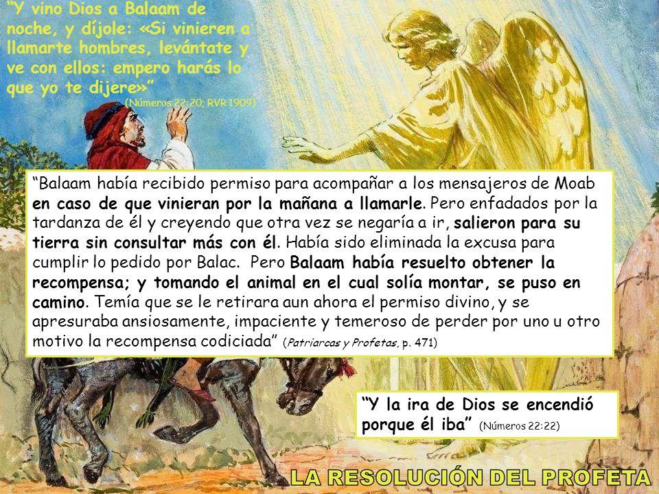 Y la ira de Dios se encendió porque él iba (Números 22:22)