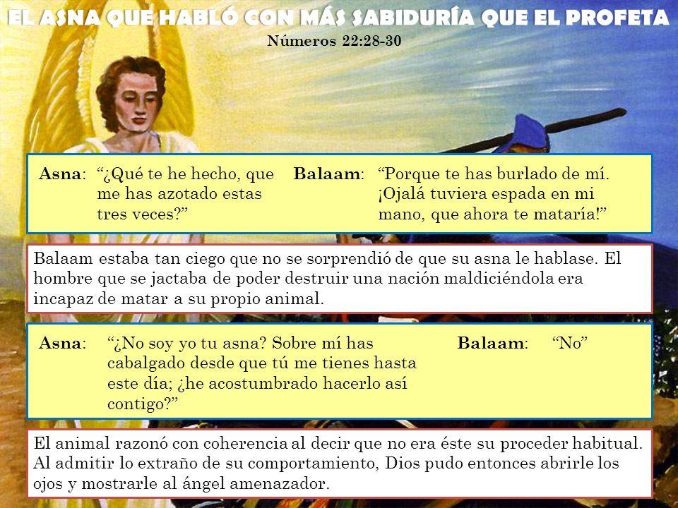 ¿Qué te he hecho, que me has azotado estas tres veces Balaam: