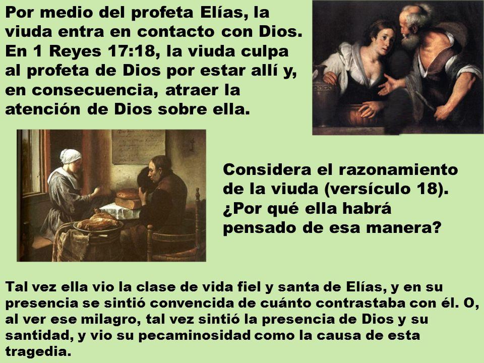 Por medio del profeta Elías, la viuda entra en contacto con Dios