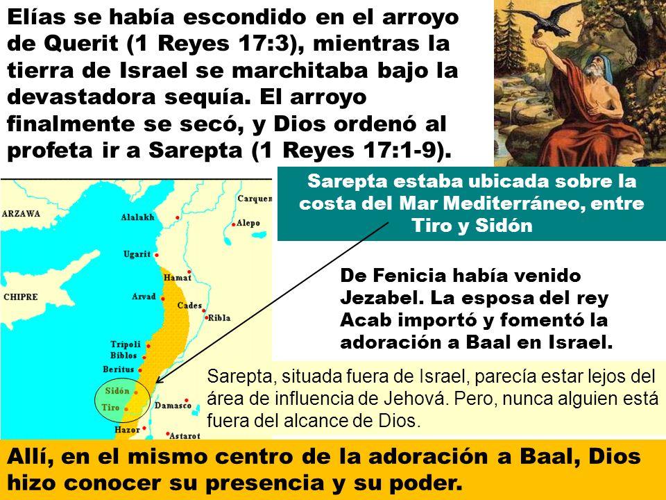 Elías se había escondido en el arroyo de Querit (1 Reyes 17:3), mientras la tierra de Israel se marchitaba bajo la devastadora sequía. El arroyo finalmente se secó, y Dios ordenó al profeta ir a Sarepta (1 Reyes 17:1-9).