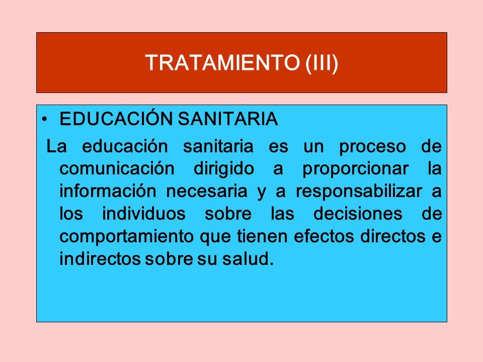 TRATAMIENTO (III) EDUCACIÓN SANITARIA