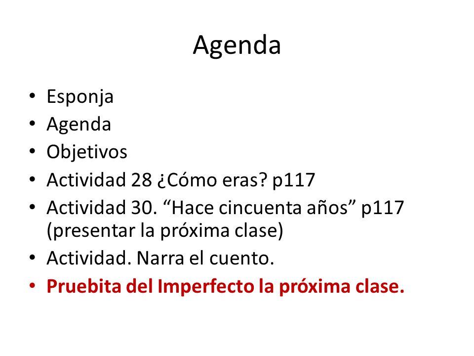 Agenda Esponja Agenda Objetivos Actividad 28 ¿Cómo eras p117