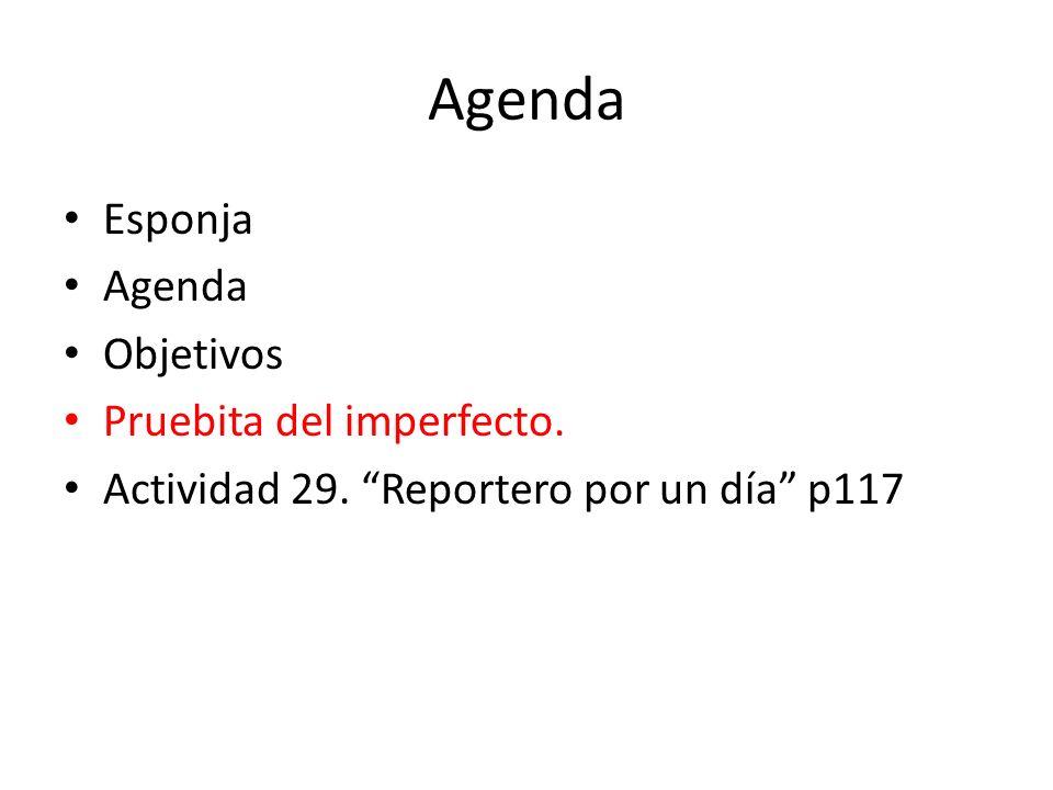 Agenda Esponja Agenda Objetivos Pruebita del imperfecto.