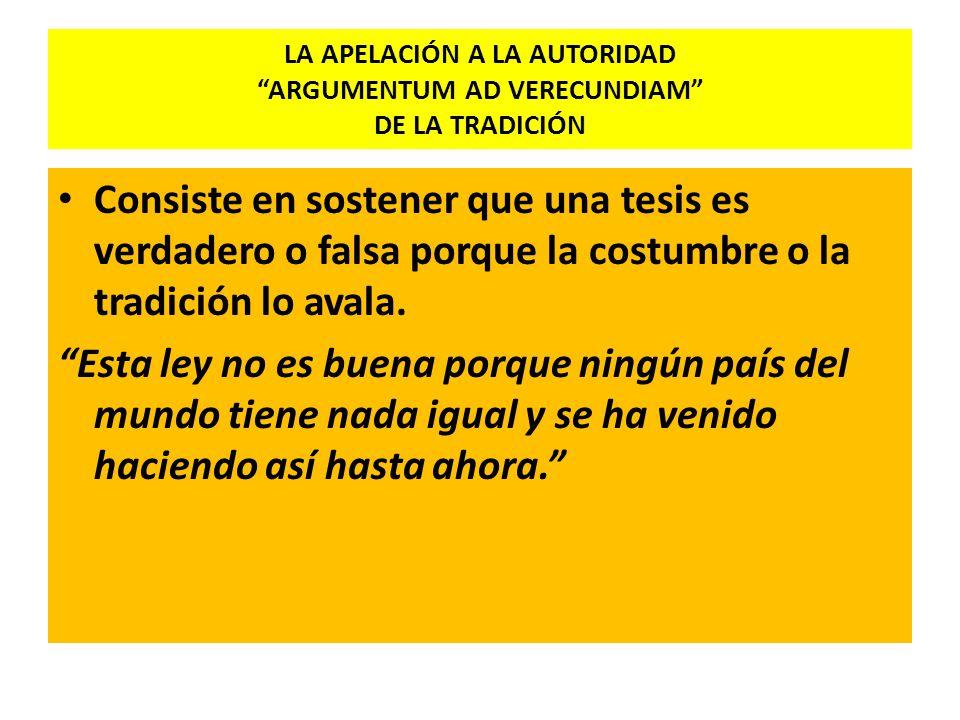 LA APELACIÓN A LA AUTORIDAD ARGUMENTUM AD VERECUNDIAM DE LA TRADICIÓN