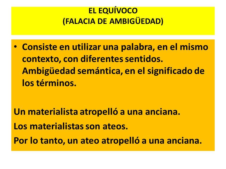 EL EQUÍVOCO (FALACIA DE AMBIGÜEDAD)