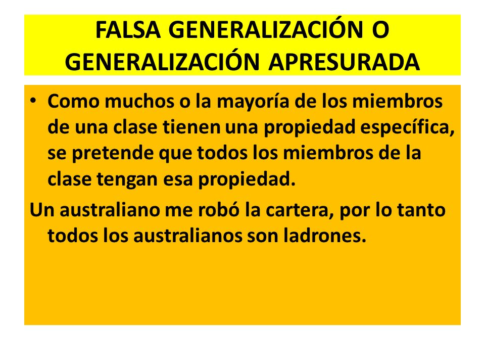 FALSA GENERALIZACIÓN O GENERALIZACIÓN APRESURADA