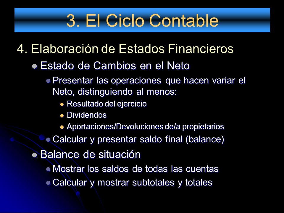 3. El Ciclo Contable 4. Elaboración de Estados Financieros