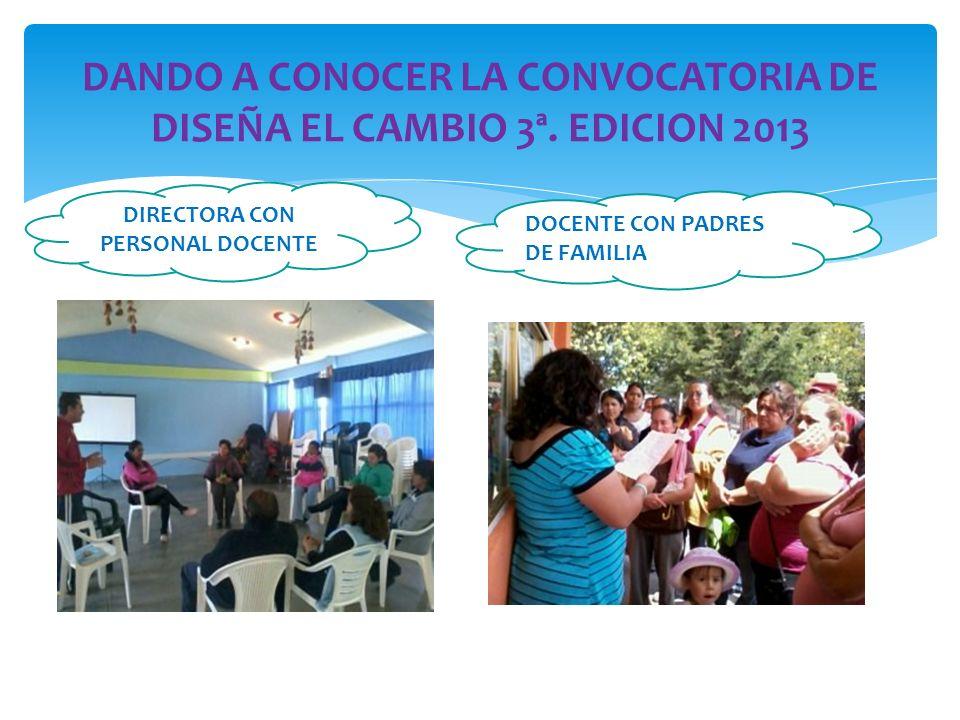 DANDO A CONOCER LA CONVOCATORIA DE DISEÑA EL CAMBIO 3ª. EDICION 2013