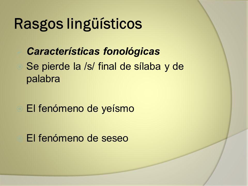 Rasgos lingüísticos Características fonológicas