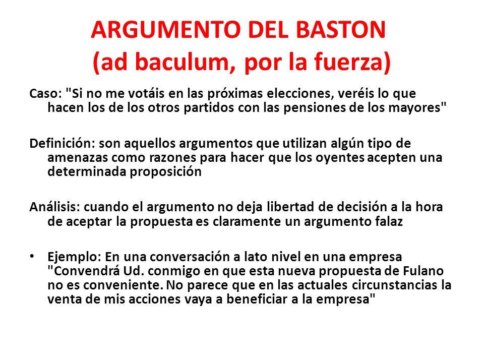 ARGUMENTO DEL BASTON (ad baculum, por la fuerza)