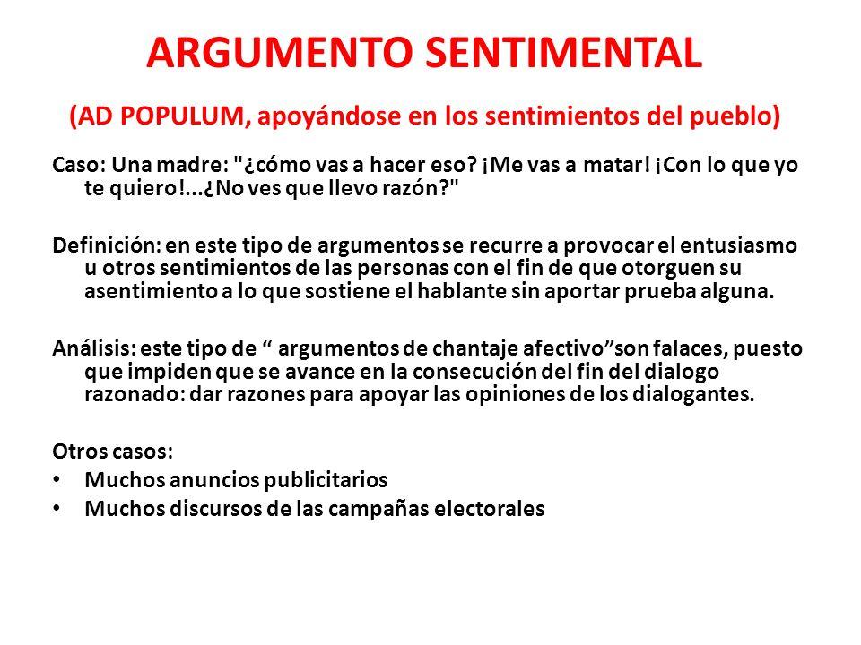 ARGUMENTO SENTIMENTAL (AD POPULUM, apoyándose en los sentimientos del pueblo)
