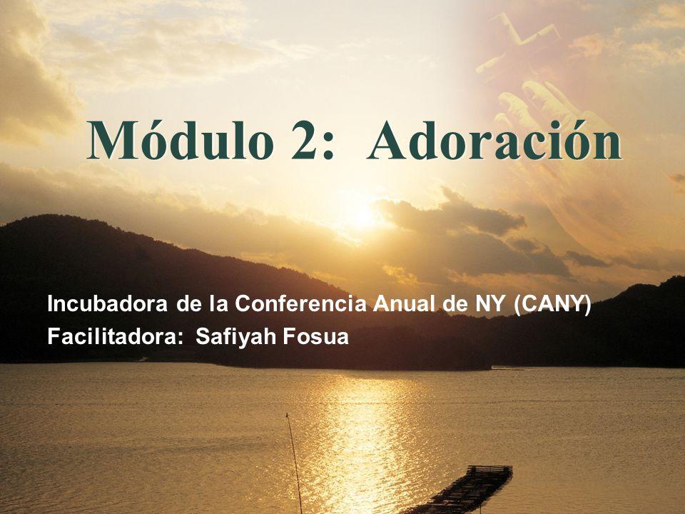 Módulo 2: Adoración Incubadora de la Conferencia Anual de NY (CANY)
