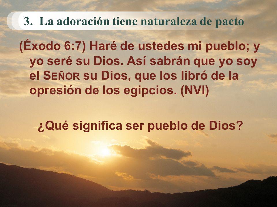 3. La adoración tiene naturaleza de pacto