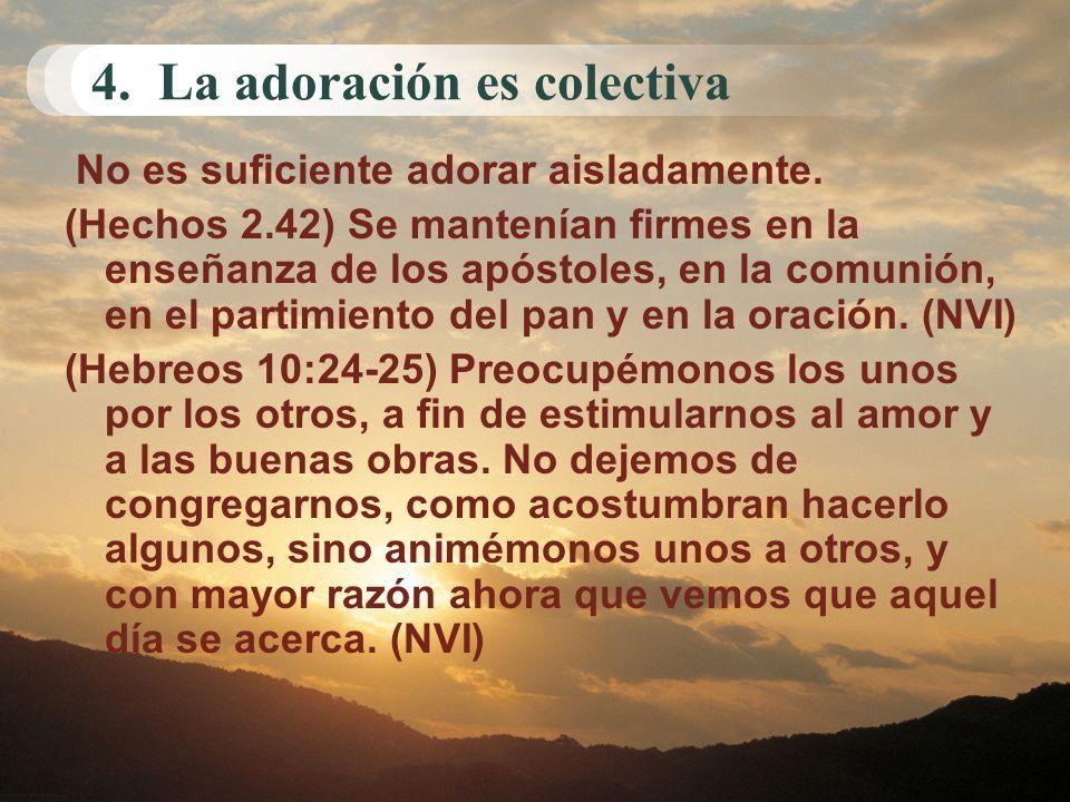 4. La adoración es colectiva