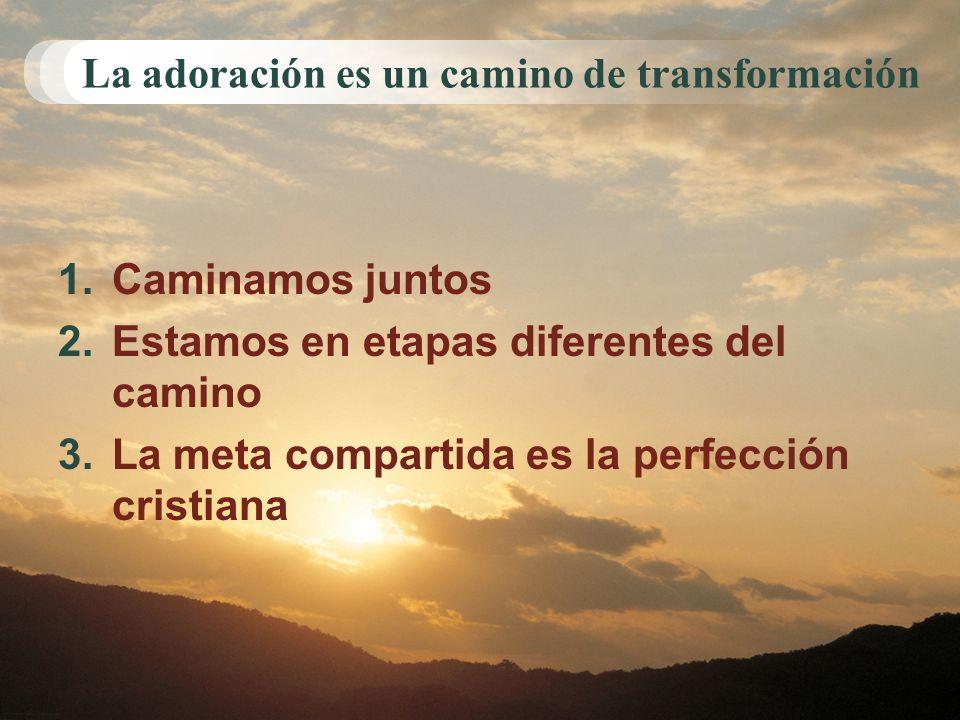 La adoración es un camino de transformación