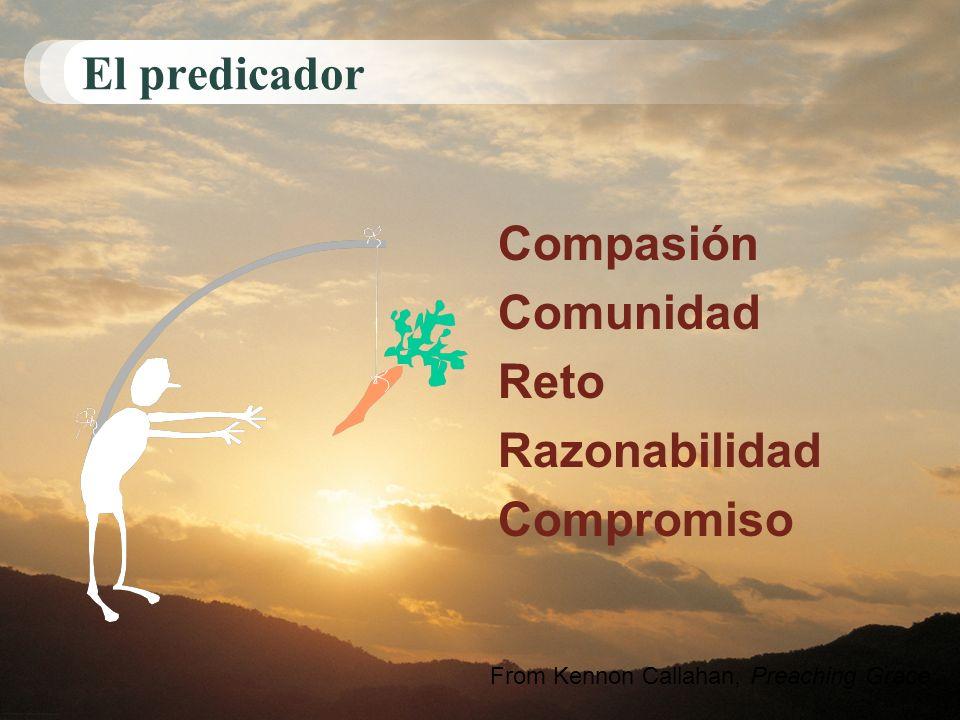El predicador Compasión Comunidad Reto Razonabilidad Compromiso