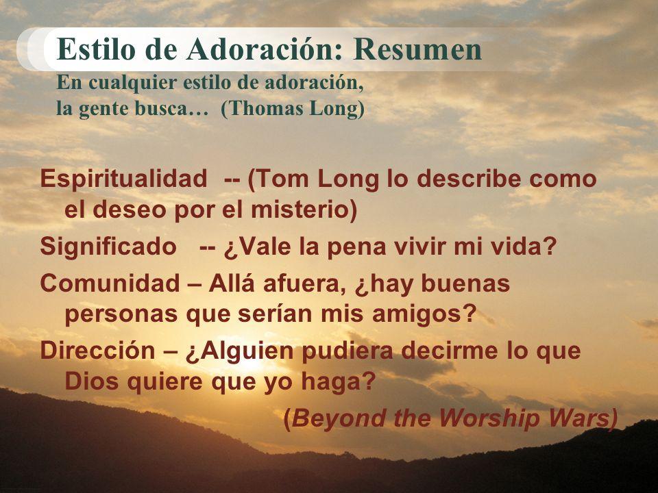 Module 2, Leader Notes Estilo de Adoración: Resumen En cualquier estilo de adoración, la gente busca… (Thomas Long)
