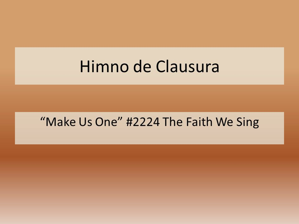 Make Us One #2224 The Faith We Sing