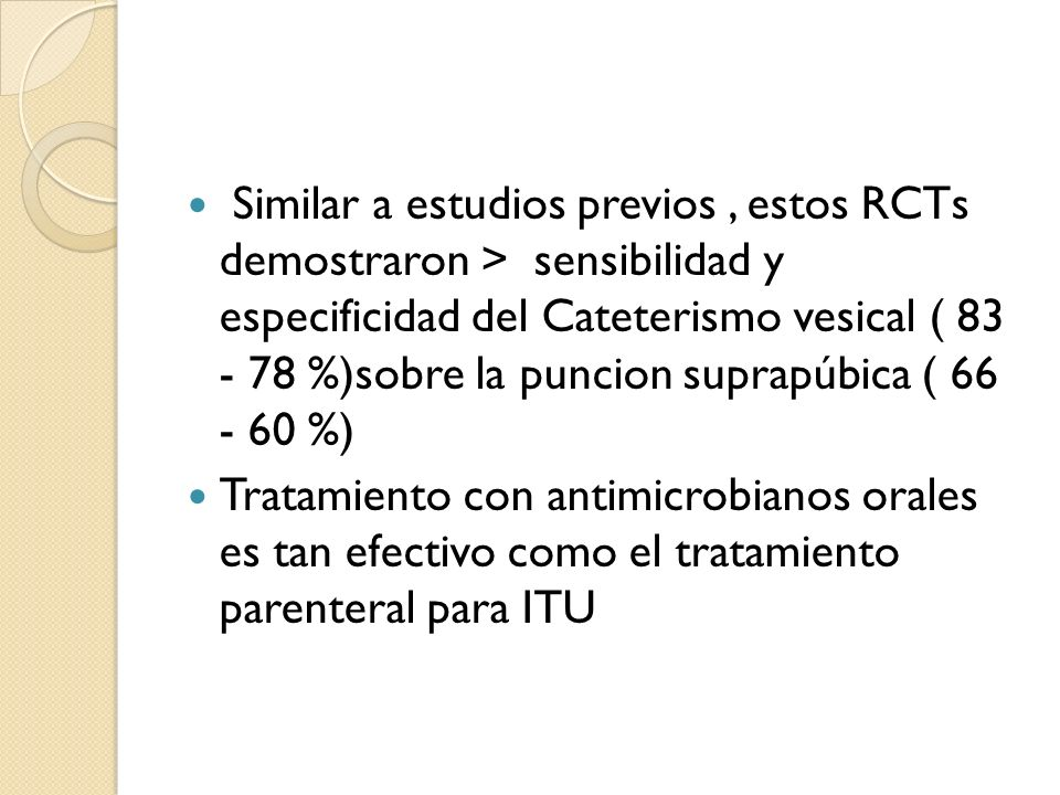 Similar a estudios previos , estos RCTs demostraron > sensibilidad y especificidad del Cateterismo vesical ( 83 - 78 %)sobre la puncion suprapúbica ( 66 - 60 %)