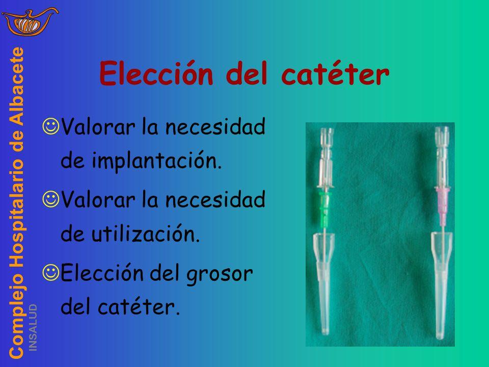 Elección del catéter Valorar la necesidad de implantación.