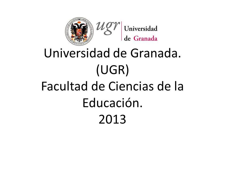 Universidad de Granada. (UGR) Facultad de Ciencias de la Educación