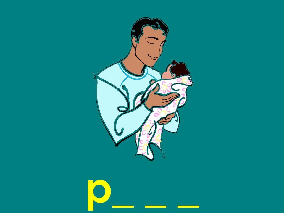 p_ _ _
