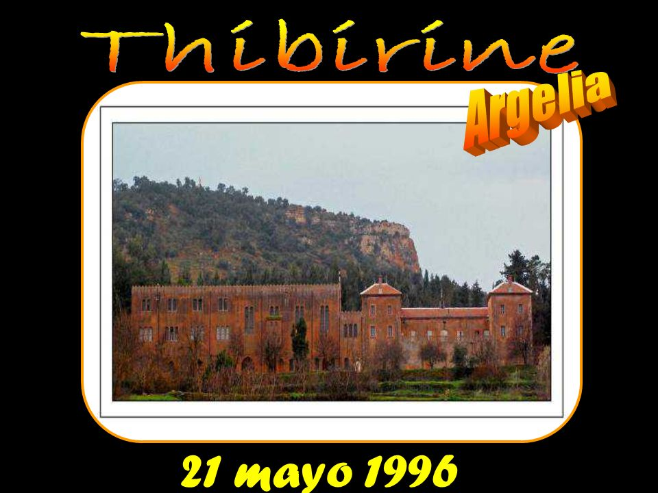 Thibirine Argelia 21 mayo 1996