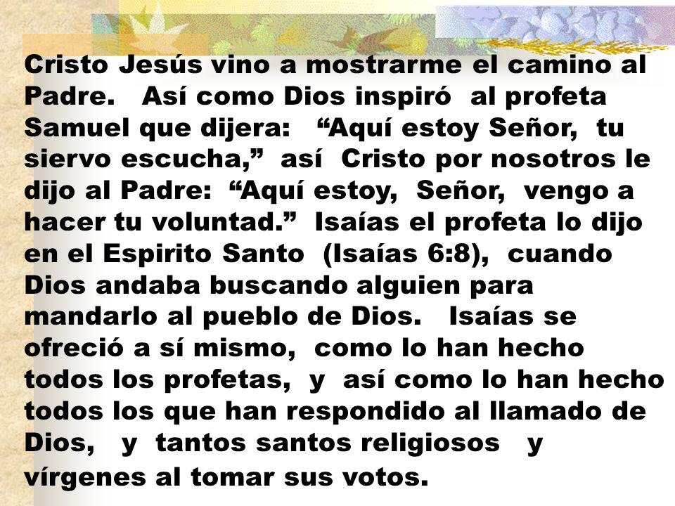 Cristo Jesús vino a mostrarme el camino al Padre