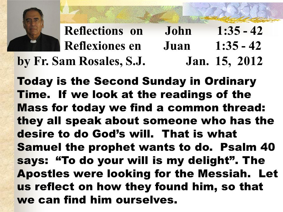 Reflections on John 1:35 - 42 Reflexiones en Juan 1:35 - 42