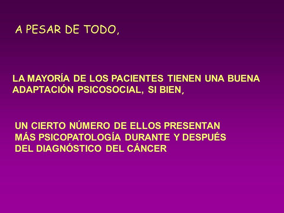 A PESAR DE TODO, LA MAYORÍA DE LOS PACIENTES TIENEN UNA BUENA ADAPTACIÓN PSICOSOCIAL, SI BIEN,