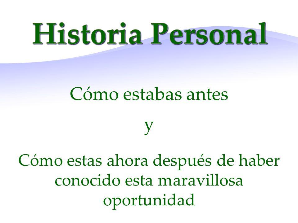 Historia Personal Cómo estabas antes y
