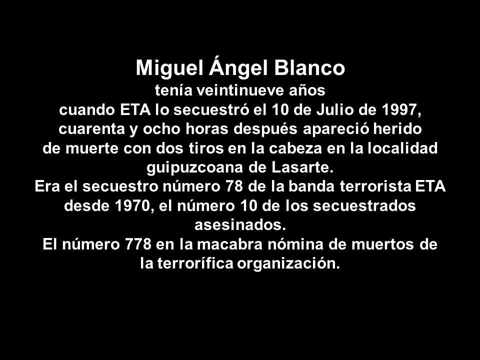 Miguel Ángel Blanco tenía veintinueve años