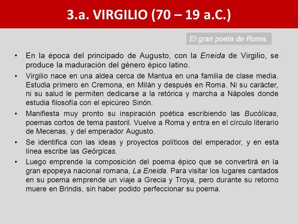 3.a. VIRGILIO (70 – 19 a.C.) El gran poeta de Roma.