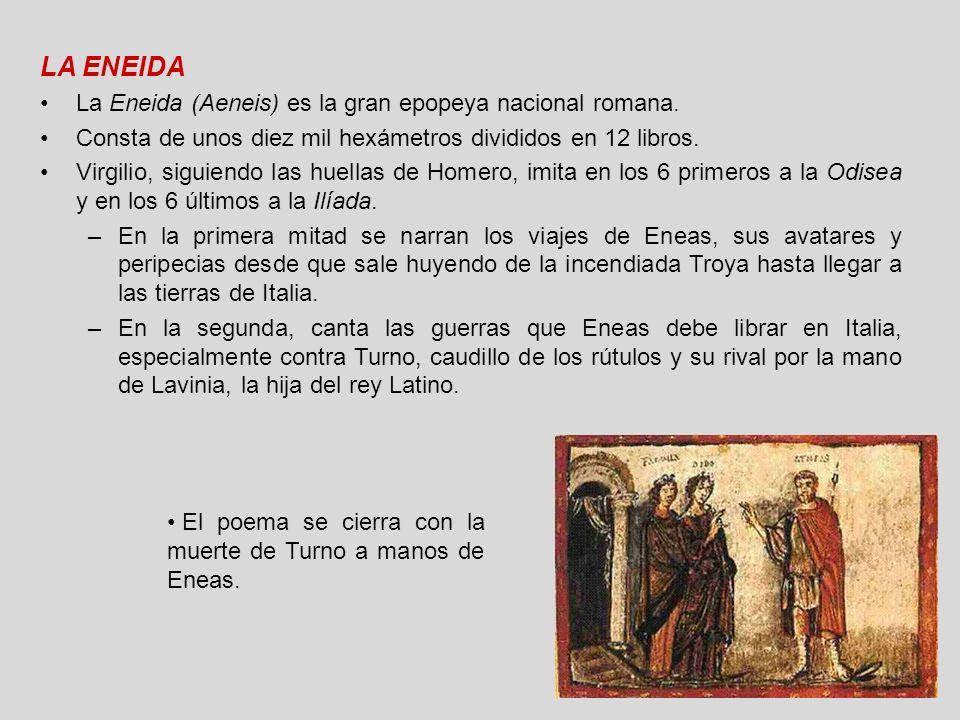 LA ENEIDA La Eneida (Aeneis) es la gran epopeya nacional romana.