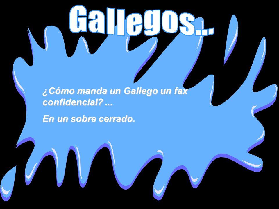 Gallegos... ¿Cómo manda un Gallego un fax confidencial ...