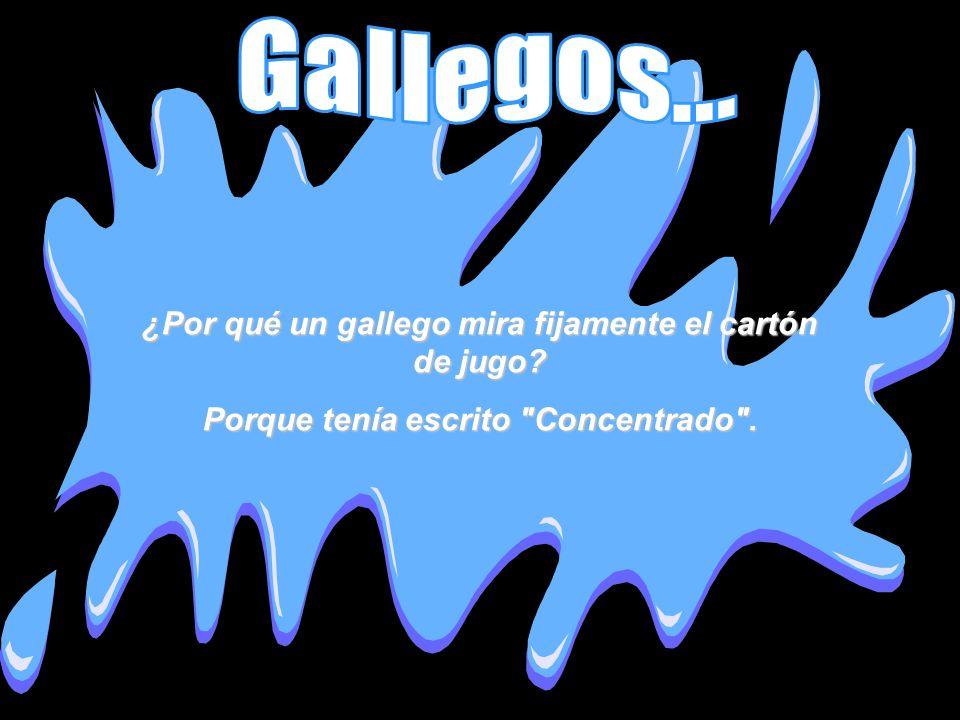 Gallegos... ¿Por qué un gallego mira fijamente el cartón de jugo