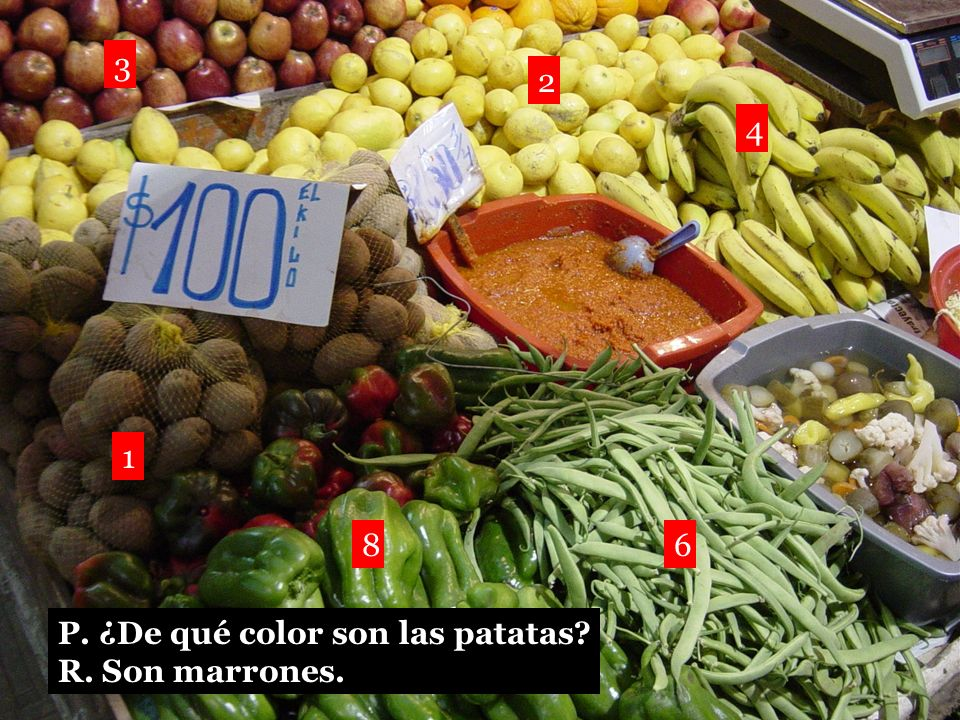 3 2 4 1 8 6 P. ¿De qué color son las patatas R. Son marrones.