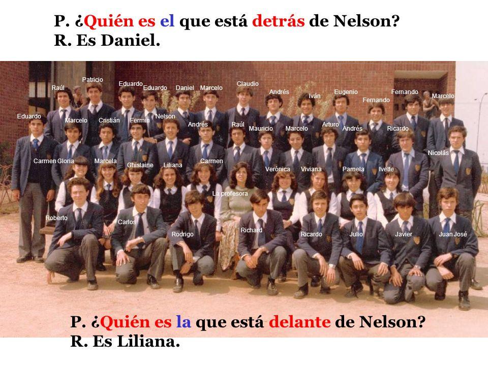P. ¿Quién es el que está detrás de Nelson R. Es Daniel.
