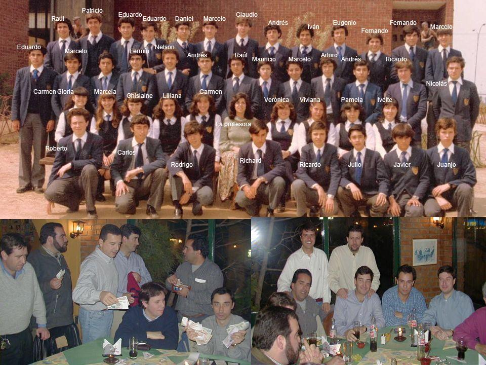 Patricio Eduardo. Claudio. Raúl. Eduardo. Daniel. Marcelo. Andrés. Eugenio. Fernando. Iván.