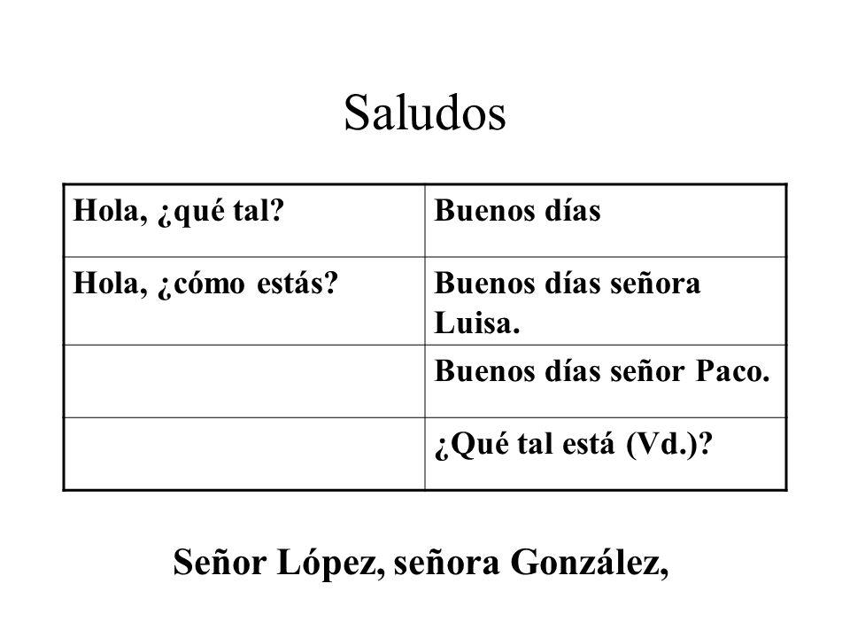 Señor López, señora González,