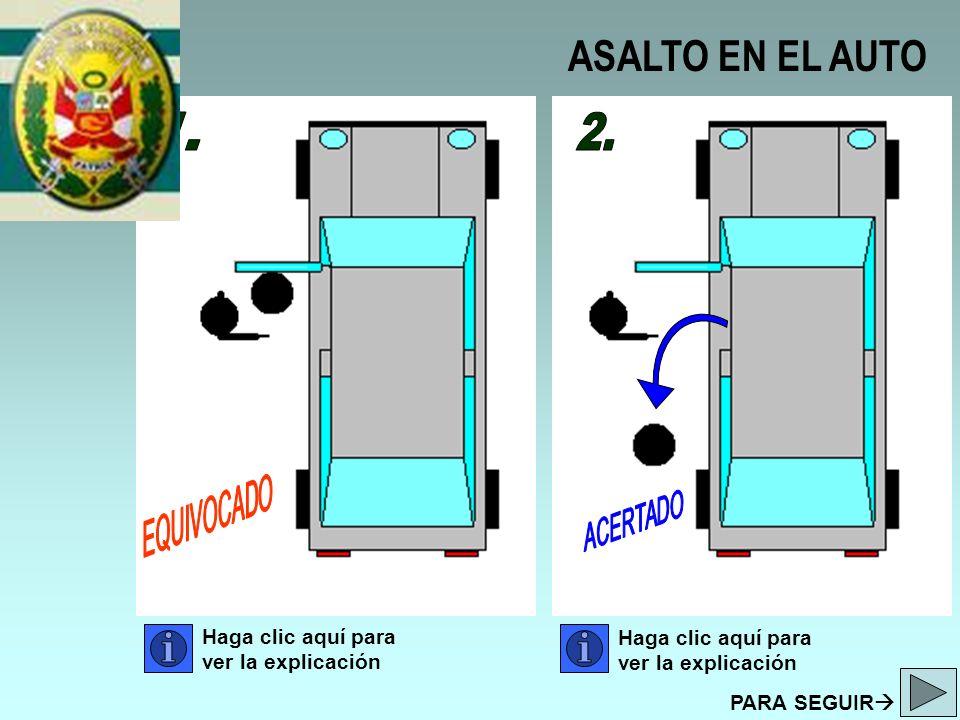 ASALTO EN EL AUTO 1. 2. Haga clic aquí para ver la explicación