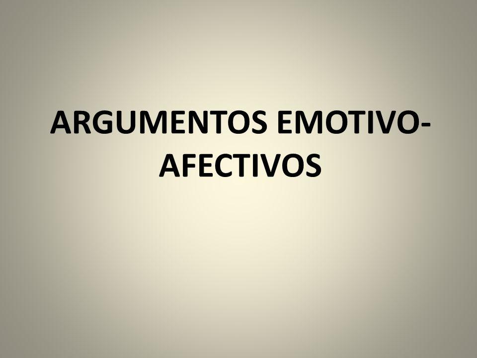 ARGUMENTOS EMOTIVO-AFECTIVOS