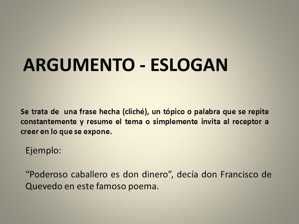 ARGUMENTO - ESLOGAN Ejemplo:
