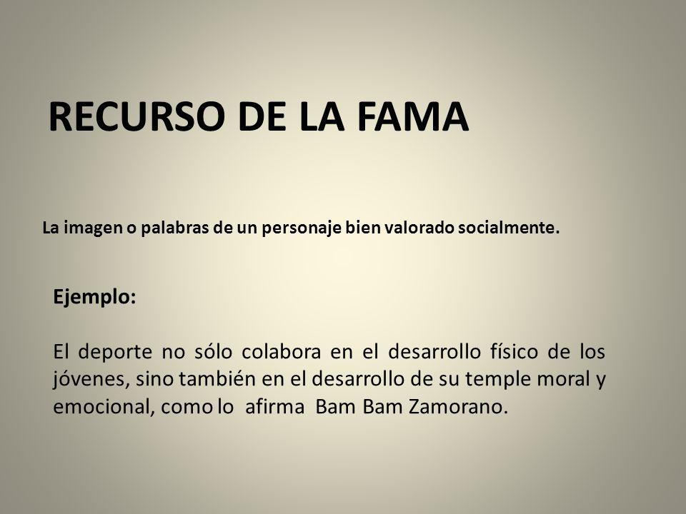 RECURSO DE LA FAMA Ejemplo: