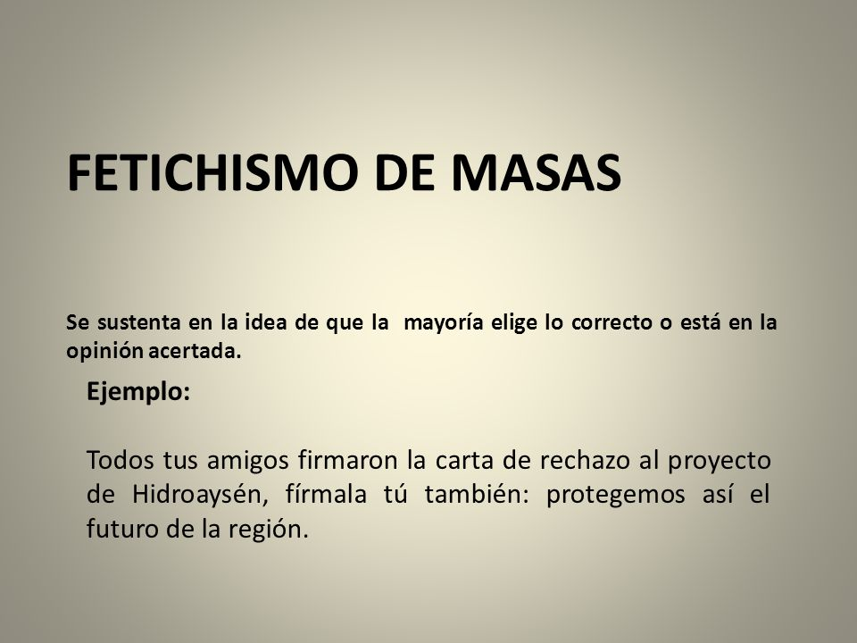 FETICHISMO DE MASAS Ejemplo: