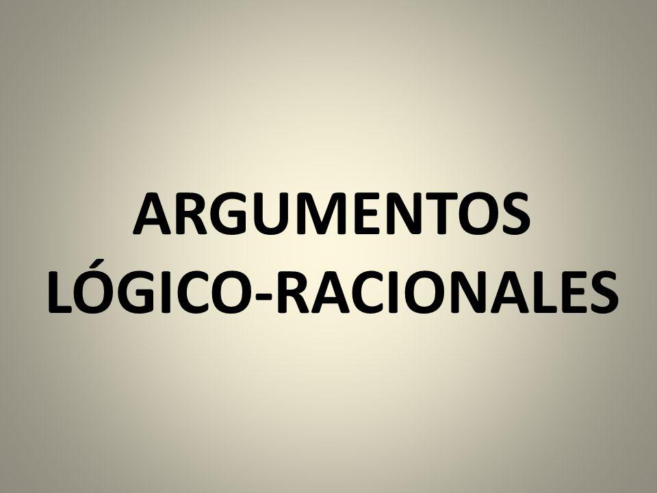 ARGUMENTOS LÓGICO-RACIONALES