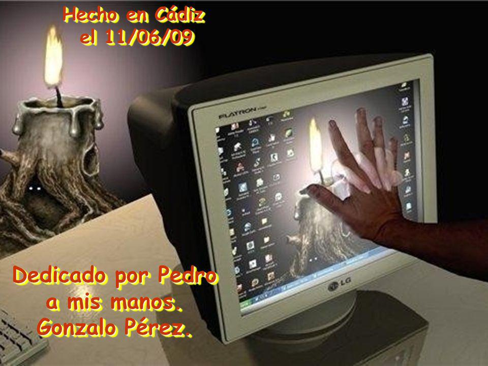 Dedicado por Pedro a mis manos. Gonzalo Pérez.